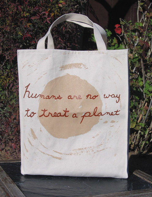 Humans are No Way to Treat a Planet Tote Bag